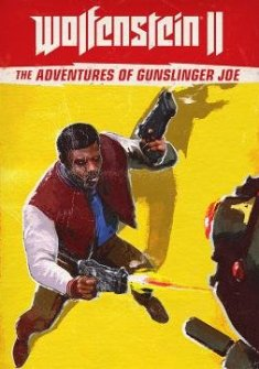 Wolfenstein 2: The Freedom Chronicles - The Adventures of Gunslinger Joe